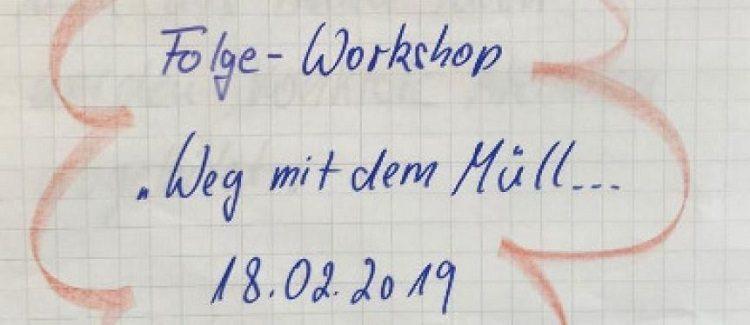 """Ergebnisse des Folge-Workshops """"Weg mit dem Müll – Für ein lebenswertes Ostmannturmviertel am 18. Februar 2019"""