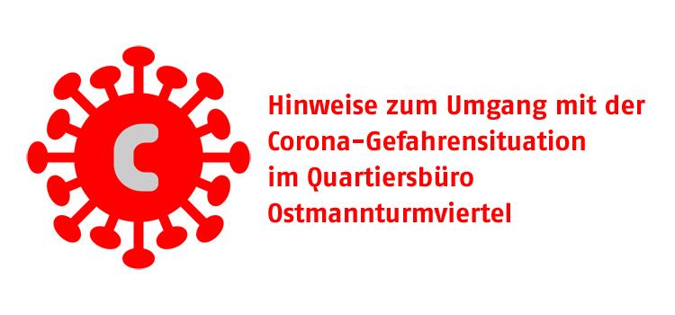 Hinweise zum Umgang mit der Corona-Gefahrenlage im Quartiersbüro Ostmannturmviertel